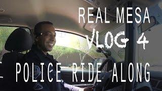Police Ride Along: Vlog 4