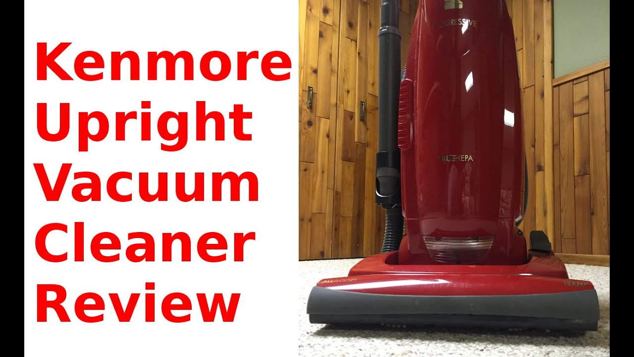 Kenmore Progressive Upright Vacuum Cleaner Review