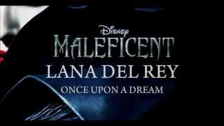 Lana Del Ray // Once Upon A Dream // Disney Movie Soundtrack // Maleficent 2014