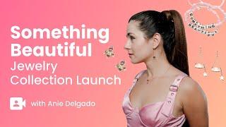Anie Delgado X Kollectin SOMETHING BEAUTIFUL Jewelry Collection Launch
