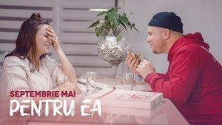 Septembrie Mai - Pentru Ea Official Video 2019