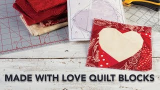 FREE Pattern: Made with Love Quilt Blocks