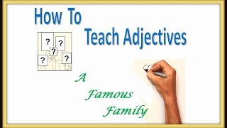 How To Teach Adjectives -- A FAMOUS Family