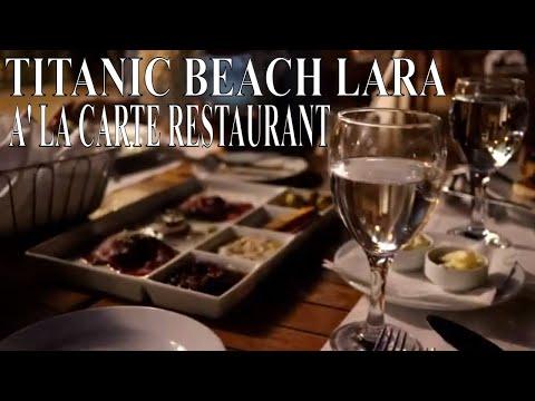 A' LA CARTE RESTAURANT AT TITANIC BEACH LARA | TATTOO | Antalya Travel Vlog