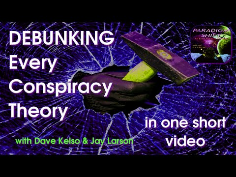 PSEC - 2014 - DEBUNKING Every Conspiracy Theory In One Short Video (with Jay & Dave) [hd 1280 x 720]
