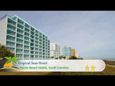 Tropical Seas Hotel - Myrtle Beach Hotels, South Carolina