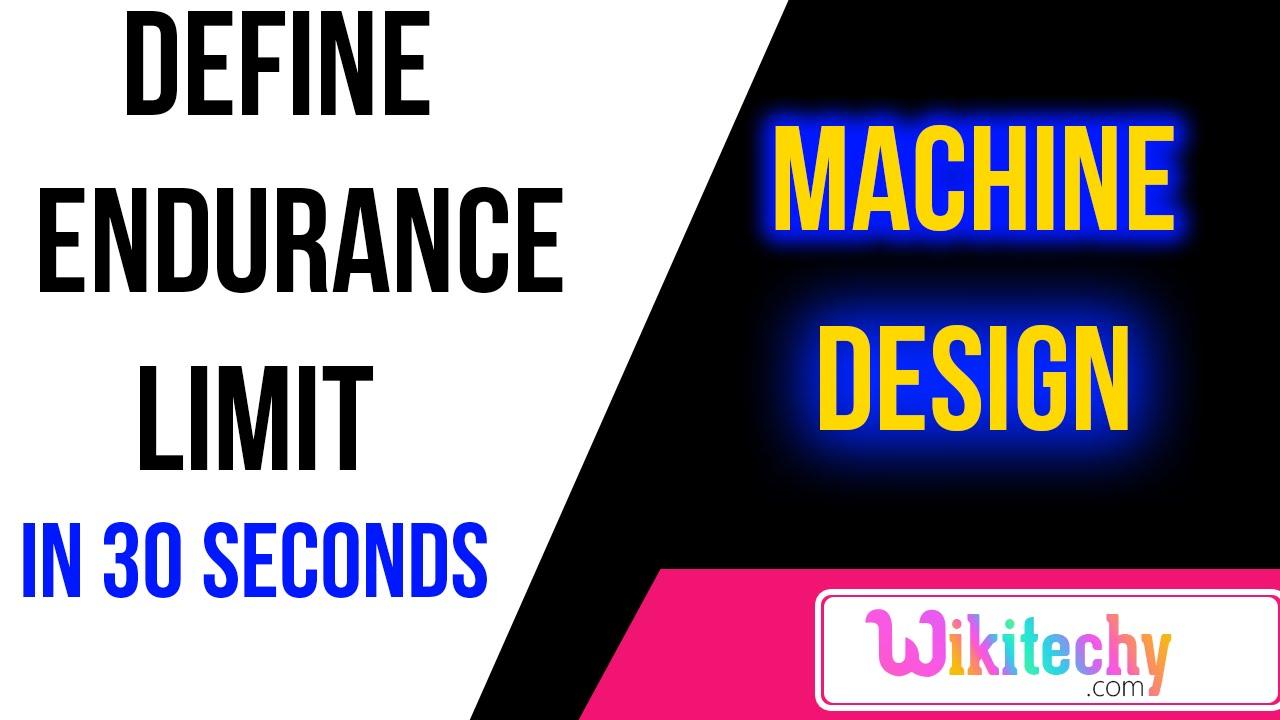 define endurance limit machine design interview questions and define endurance limit machine design interview questions and answers