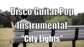 "DISCO POP GUITAR INSTRUMENTAL ""City Lights"""