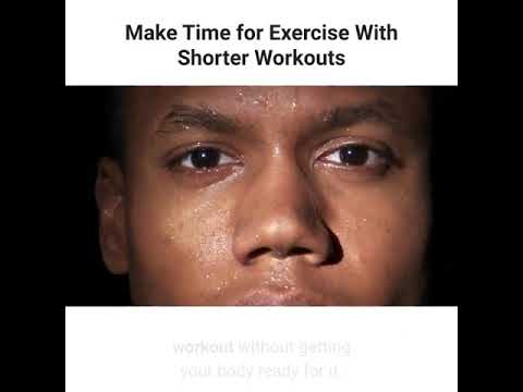 Make Time for Exercise With Shorter Workouts