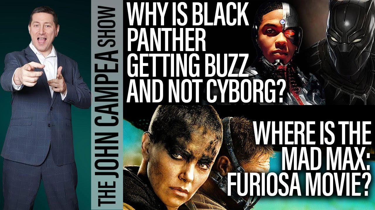 Why Is Black Panther Getting Buzz And Cyborg Isn't? The John Campea Show
