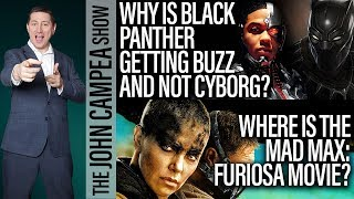 Why Is Black Panther Getting Buzz And Cyborg Isn t? The John Campea Show