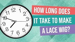 How Long Does It Take To Make A Lace Wig?