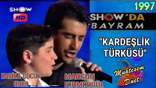 kardeŞlİk tÜrkÜsÜ kÜÇÜk onur ve mahsun kirmizigÜl muhteşem türküler bayram programı 1997