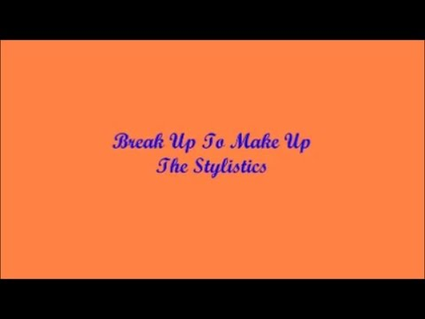 Break Up To Make Up (Separarnos Para Juntarnos) - The Stylistics (Lyrics - Letra)