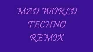 MAD WORLD TECHNO REMIX