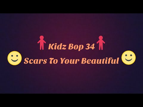 Kidz Bop 34-Scars To Your Beautiful Lyrics