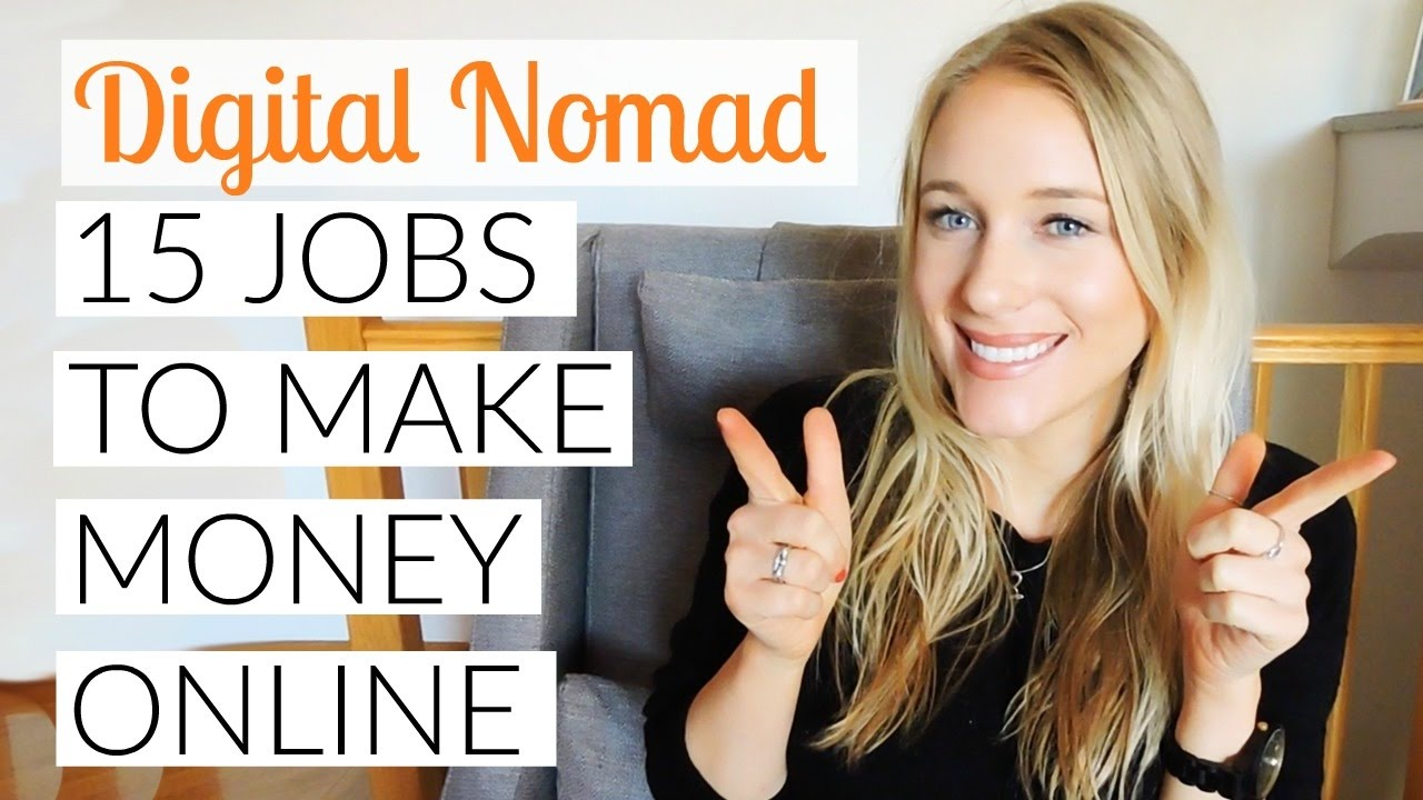 BECOME A DIGITAL NOMAD: 15 JOBS TO MAKE MONEY ONLINE