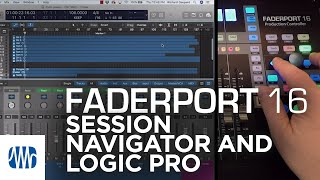 PreSonus–The Session Navigator in FaderPort 16 with Logic Pro