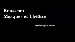 Propos introductifs - Rousseau, Masques et Théâtre