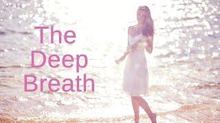 Take A Breath | Part Three: The Deep Breath