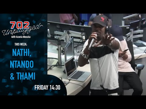 #702Unplugged with Nathi, Ntando & Thami