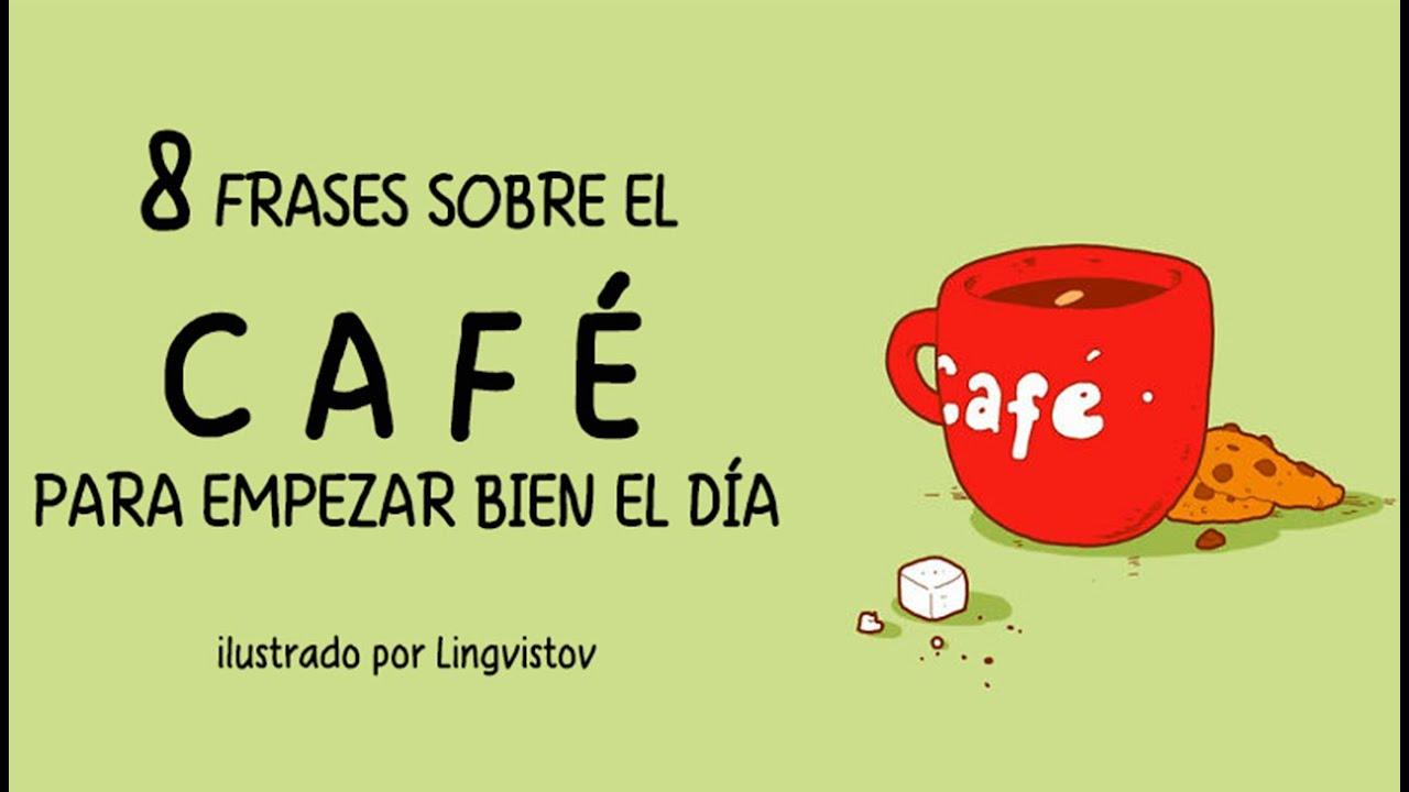 Well-known 8 Frases sobre el Café que te Harán Empezar Bien el Día - YouTube MU07