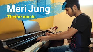 Meri Jung - Theme music | Piano Instrumental