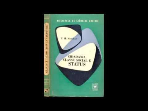 VIDEO/ÁUDIO-BOOK: CIDADANIA, CLASSE SOCIAL E STATUS - Thomas Humphrey Marshall