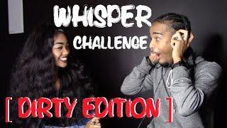 WHISPER CHALLENGE  [ DIRTY EDITION ] FT.  ITSBABYJ