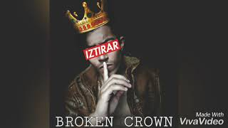 IZTIRAR - Broken Crown [Prod.By N.F.M]   Official Audio  SubUrban देसी हिप-हॉप हिंदीRap India 2019