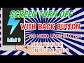 Turn off screen with back button || no need lock button