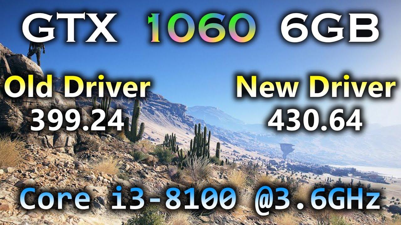 NVIDIA Drivers 399 24 vs 430 64 on GTX 1060 6GB | Core i3-8100 | 11 PC  Games Tested 1080p 1440p 4K