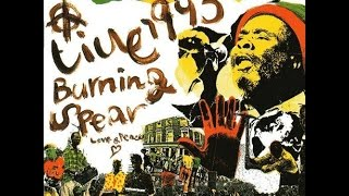 BURNING SPEAR - Mek We Dweet (Live