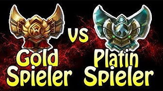LOL - GOLD SPIELER vs PLATIN SPIELER