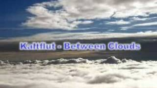 Kaltflut - Between Clouds (Original Mix)