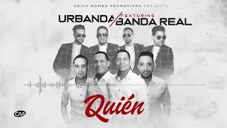 Urbanda Feat Banda Real - Quién (Nuevo 2019)