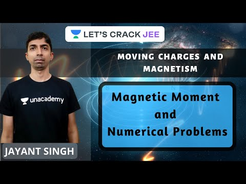 Magnetic Moment and Numerical Problems | Velocity Selector | IIT-JEE | Jayant Singh