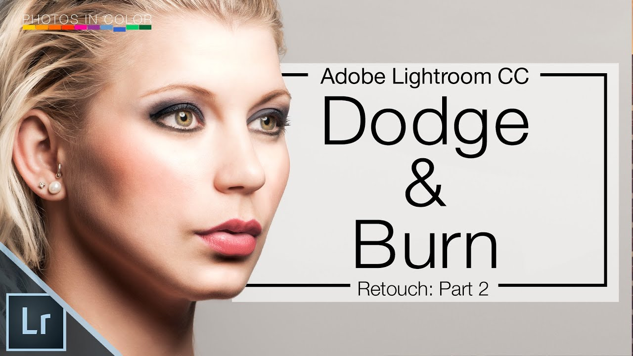 lightroom 6 tutorial how to dodge and burn in lightroom cc youtube