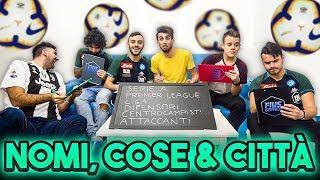 ⚽️NOMI COSE CITTÀ sul CALCIO!!! w/FIUS GAMER, ENRY LAZZA e TATINO23