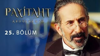 Payitaht 'Abdülhamid' 25.Bölüm
