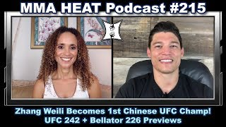MMA H.E.A.T. Podcast #215: Zhang Weili Becomes 1st Chinese UFC Champ! UFC 242 + Bellator 226