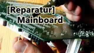 [Reparatur] Mainboard - Kondensatorschaden selber reparieren