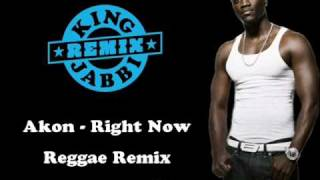 Akon - Right Now (Na Na Na) - Reggae Remix - King Jabbi Remix