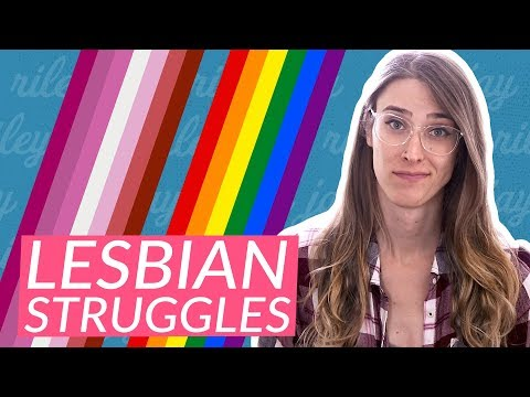 The worst parts of being a lesbian | Riley J. Dennis