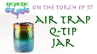 How to make an Air Trap Q-Tip Jar|| REVERE GLASS ||