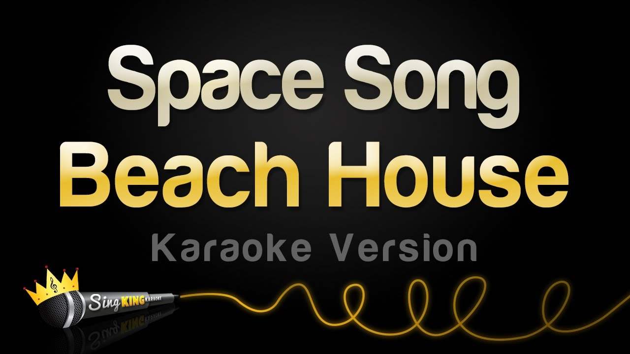 Beach House - Space Song (Karaoke Version)