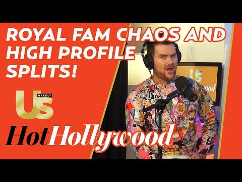 Hot Hollywood Podcast: Royal Family in Chaos and a Whole Lot of Splits!