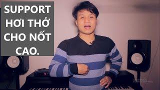 Hát cao thất bại vì không biết Support ( Hỗ trợ hơi thở khi hát ).