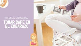 Tomar café en el embarazo | Cápsulas Mi Embarazo