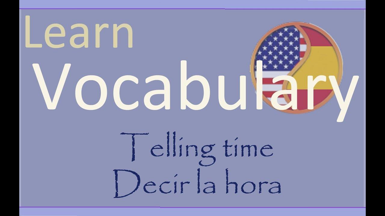 Learn Spanish Aprende Inglés:Telling time - Decir la hora - YouTube